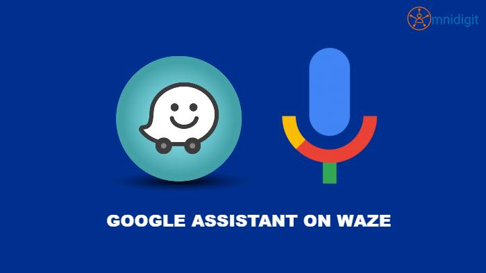 Google Assistant Waze Navigation omnidigit